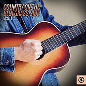 Country on the Bluegrass Side, Vol. 1 by Various Artists