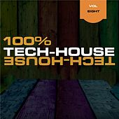 100% Tech-House, Vol. 8 by Various Artists