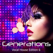 Generations - Vocal House Edition 6 von Various Artists