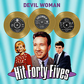 Devil Woman - Hit Forty Fives by Various Artists