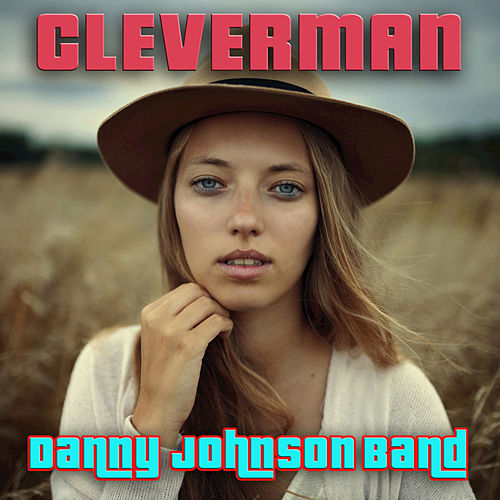 Clever Man by The Danny Johnson Band