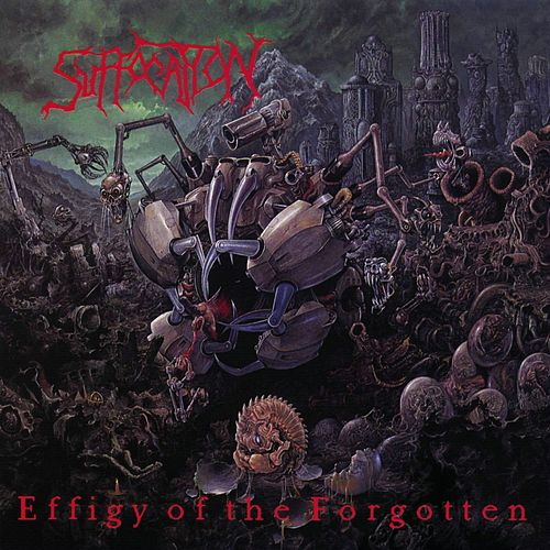 Effigy Of The Forgotten by Suffocation