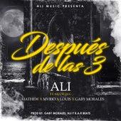 Despues de las 3 (feat. Mathew, Mvrio, Louis & Gaby Morales) by Ali