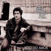 Isto do amor by João Pedro Pais
