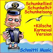 Schunkellied Schunkelhit Schunkelsong (Plus Kölsche Karneval Version) de Schmitti