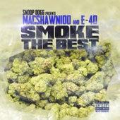 Smoke The Best (Snoop Dogg Presents MacShawn100 & E-40) von Macshawn100