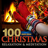 100 Must-Have Christmas Relaxation & Meditation by Various Artists