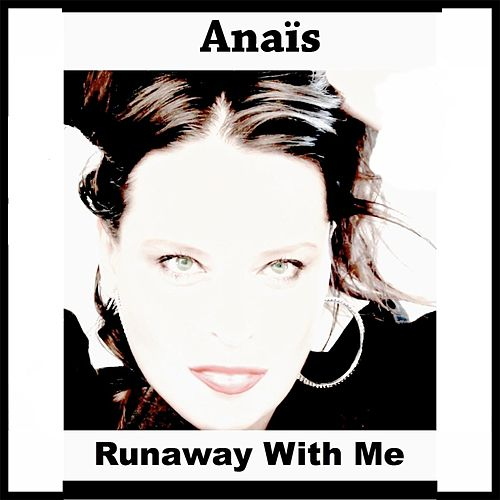 Runaway with Me by Anaïs
