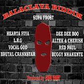 Balaclava Riddim by Various Artists