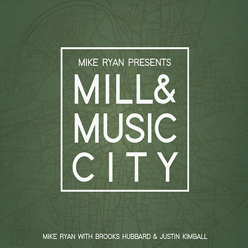 Mill & Music City by Mike Ryan