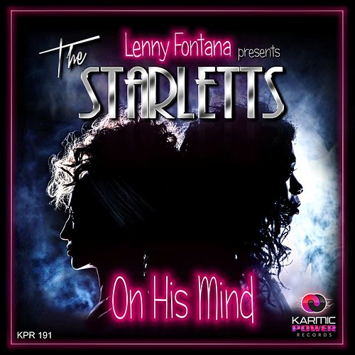 On His Mind by Lenny Fontana The Starletts