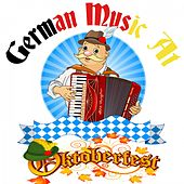 German Music at Oktoberfest by Various Artists
