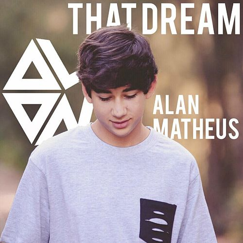 That Dream by Alan Matheus