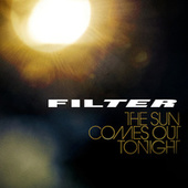 The Sun Comes Out Tonight di Filter