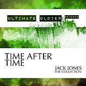 Ultimate Oldies: Time After Time (Jack Jones - The Collection) von Jack Jones