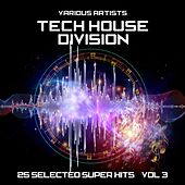 Tech House Division (25 Selected Super Hits), Vol. 3 by Various Artists