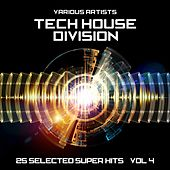 Tech House Division (25 Selected Super Hits), Vol. 4 by Various Artists