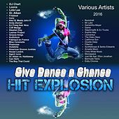 Hit Explosion: Give Dance a Chance by Various Artists