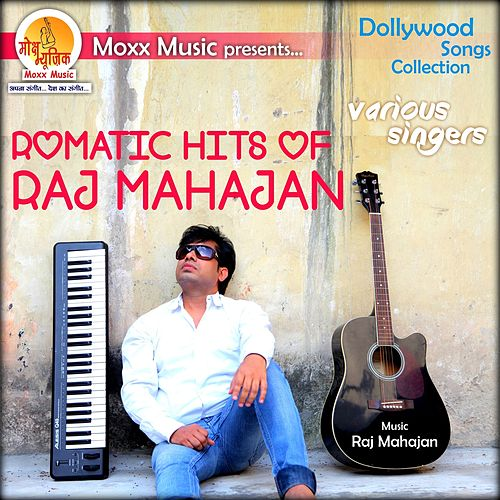 Romantic Hits of Raj Mahajan by Various Artists