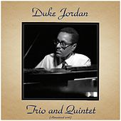 Duke Jordan Trio and Quintet (Remastered 2016) by Duke Jordan