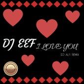 I Love You (DJ Al1 Remix) de DJ Eef