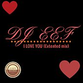 I Love You (Extended Mix) de DJ Eef