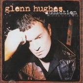 Addiction by Glenn Hughes