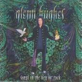 Songs in the Key of Rock by Glenn Hughes