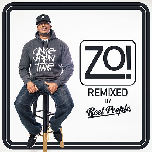 Zo! (Remixed by Reel People) by Zo!