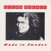 Glenn Hughes - Made in Sweden by Glenn Hughes