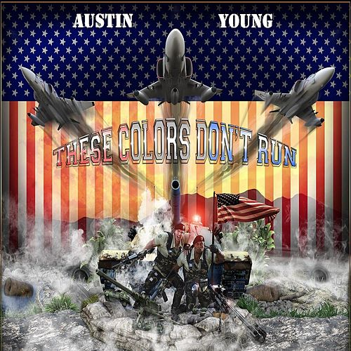 These Colors Don't Run by Austin Young