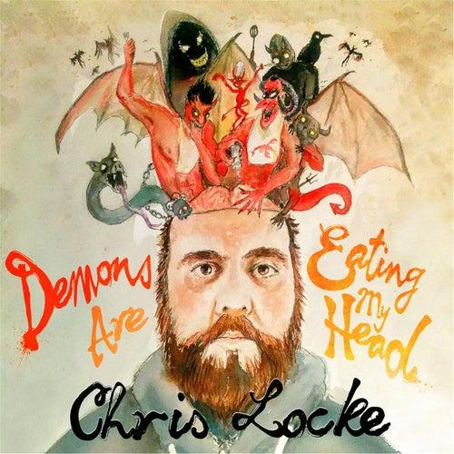 Demons Are Eating My Head by Chris Locke