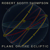 Plane of the Ecliptic by Robert Scott Thompson