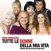 Tutte le donne della mia vita (Original Motion Picture Soundtrack) by Ennio Morricone
