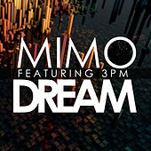 DREAM (feat. 3PM) by Mimo