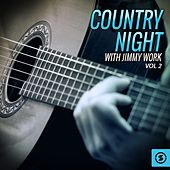 Country Night with Jimmy Work, Vol. 2 by Jimmy Work