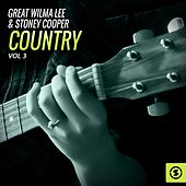 The Great Wilma Lee & Stoney Cooper Country, Vol. 3 by Wilma Lee Cooper