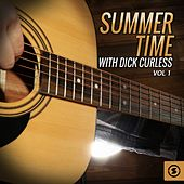 Summer Time with Dick Curless, Vol. 1 von Dick Curless