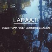 Celestrana / Deep Chimes Meditation by Laraaji