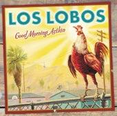 Good Morning Aztlán de Los Lobos