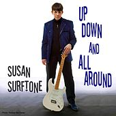 Up Down and All Around by Susan Surftone