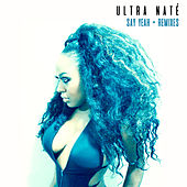 Say Yeah + Remixes by Ultra Nate