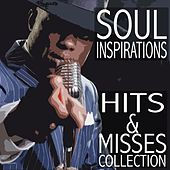Soul Inspirations: Hits & Misses Collection von Various Artists