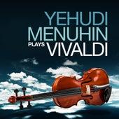 Yehudi Menuhin Plays Vivaldi by Yehudi Menuhin