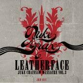 Juke Chainsaw Massacre Vol.3 von Leatherface