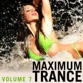 Maximum Trance, Vol. 7 von Various Artists