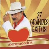 27 Grandes Exitos de Antonio Rios