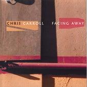 Facing Away by Chris Carroll