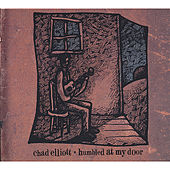 Humbled At My Door by Chad Elliott
