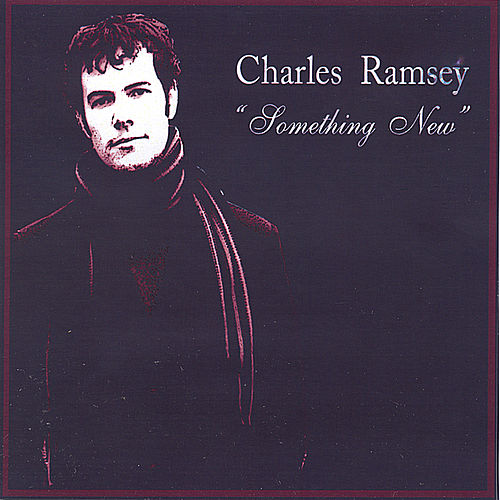 Something New by Charles Ramsey